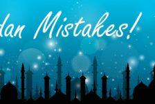 7 common mistakes in Ramadan
